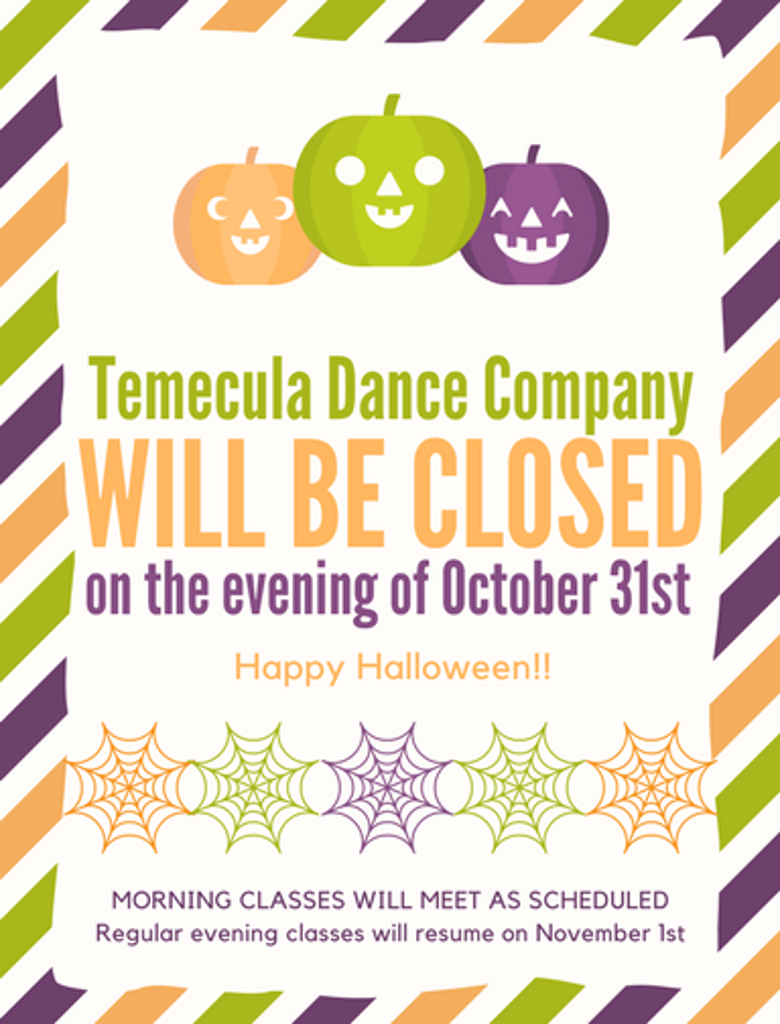 54dacdf67d01 TDC will be closed on the evening of October 31st.   Temecula Dance ...