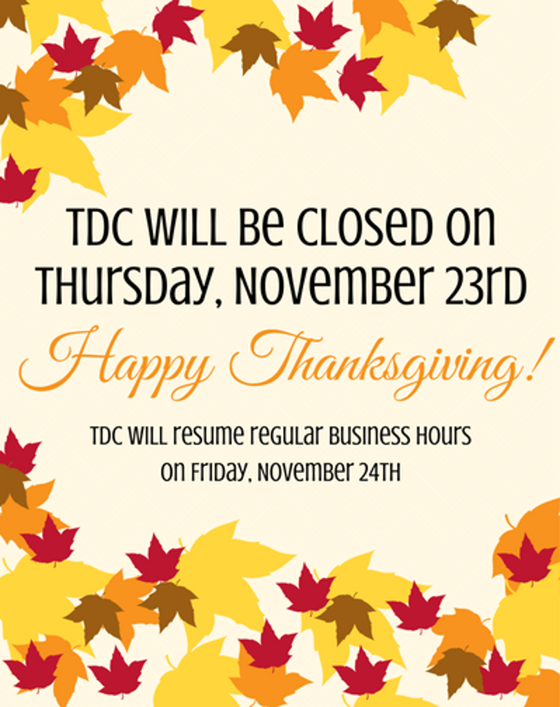 TDC will be CLOSED on November 23rd  Happy Thanksgiving! | Temecula