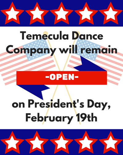 TDC Will Remain Open on President's Day, 2/19 | Temecula Dance Company